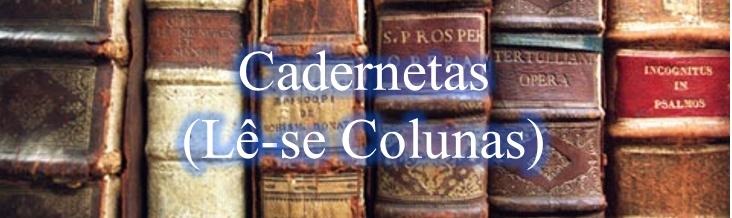 Cadernetas (Lê-se Colunas