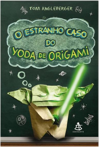 livro-o-estranho-caso-do-yoda-de-origami-24b561