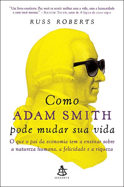 Como Adam Smith pode mudar a sua vida, Russ Roberts