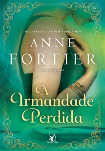 A irmandade perdida, Anne Fortier